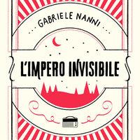 L'impero invisibile - Gabriele Nanni