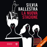 La nuova stagione - Silvia Ballestra