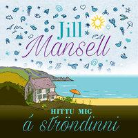 Hittu mig á ströndinni - Jill Mansell