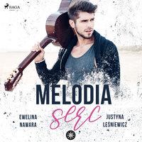 Melodia serc - Justyna Lesniewicz, Ewelina Nawara