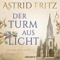 Der Turm aus Licht - Astrid Fritz