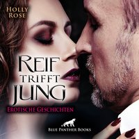 Reif trifft jung - Holly Rose