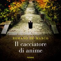 Il cacciatore di anime - Romano De Marco