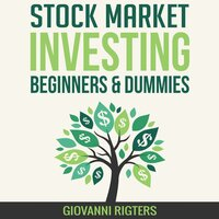 Stock Market Investing for Beginners & Dummies - Giovanni Rigters