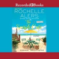 The Seaside Café - Rochelle Alers
