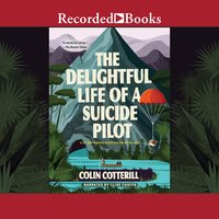 The Delightful Life of a Suicide Pilot - Colin Cotterill