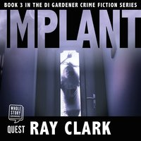 Implant: DI Stewart Gardner Book 3 - Ray Clark