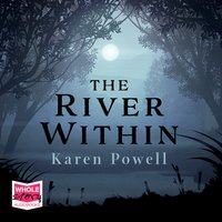 The River Within - Karen Powell