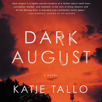 Dark August: A Novel - Katie Tallo