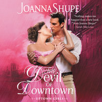 The Devil of Downtown: Uptown Girls - Joanna Shupe