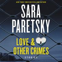 Love & Other Crimes: Stories - Sara Paretsky