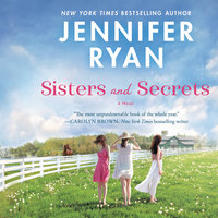 Sisters and Secrets: A Novel - Jennifer Ryan