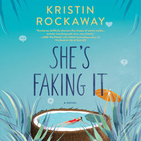 She's Faking It: A Novel - Kristin Rockaway