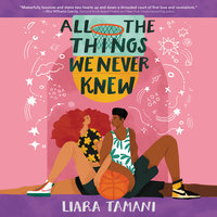All the Things We Never Knew - Liara Tamani