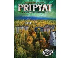 Pripyat: The Chernobyl Ghost Town - Lisa Owings