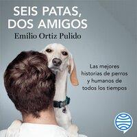 Seis patas, dos amigos - Emilio Ortiz