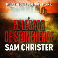 El legado de Stonehenge - Sam Christer