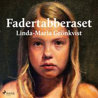 Fadertabberaset - Linda-Maria Davidsson, Linda-Maria Grönkvist