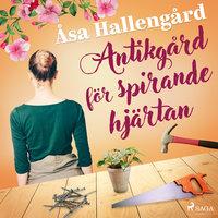 Antikgård för spirande hjärtan - Åsa Hallengård