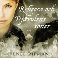 Rebecca och Djävulens söner - Renée Ripman