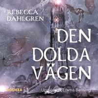 Den dolda vägen - Rebecca Dahlgren