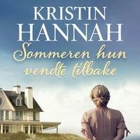 Sommeren hun vendte tilbake - Kristin Hannah