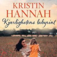 Kjærlighetens labyrint - Kristin Hannah