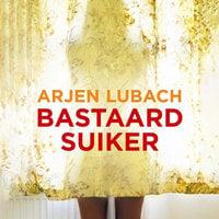 Bastaardsuiker - Arjen Lubach