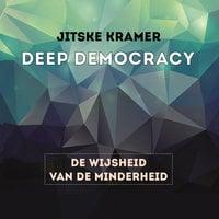 Deep democracy: De wijsheid van de minderheid - Jitske Kramer