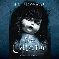 The Collector - K. R. Alexander