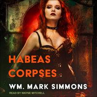 Habeas Corpses - William Mark Simmons
