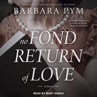 No Fond Return of Love: A Novel - Barbara Pym