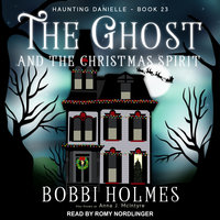 The Ghost and the Christmas Spirit - Bobbi Holmes, Anna J. McIntyre