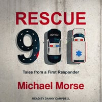 Rescue 911: Tales from a First Responder - Michael Morse