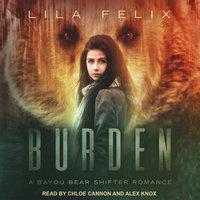 Burden - Lila Felix