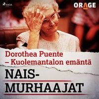 Dorothea Puente – Kuolemantalon emäntä - Orage