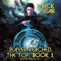 Player Reached the Top: Book 1 - Rick Scar
