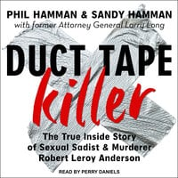 Duct Tape Killer: The True Inside Story of Sexual Sadist & Murderer Robert Leroy Anderson - Phil Hamman, Sandy Hamman