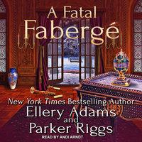 A Fatal Fabergé - Parker Riggs, Ellery Adams