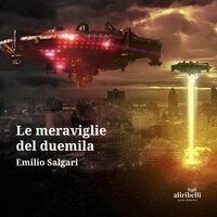 Le meraviglie del duemila - Emilio Salgari