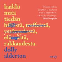Kaikki mitä tiedän rakkaudesta - Dolly Alderton