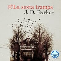 La sexta trampa - J.D. Barker
