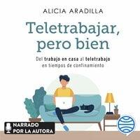 Teletrabajar, pero bien - Alicia Aradilla