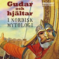 Gudar och hjältar i nordisk mytologi - Brian Branston
