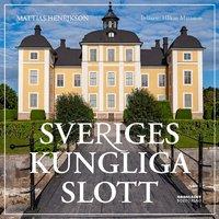 Sveriges kungliga slott - Mattias Henrikson