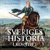 Sveriges historia i korthet - Peter Olausson