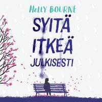 Syitä itkeä julkisesti - Holly Bourne