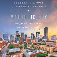 Prophetic City: Houston on the Cusp of a Changing America - Stephen L. Klineberg