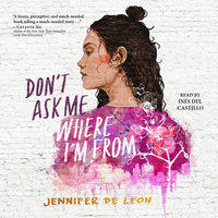 Don't Ask Me Where I'm From - Jennifer De Leon