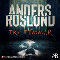 Tre timmar - Anders Roslund